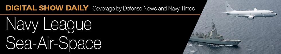 Defense News - Digital Show Daily: Sea Air Space