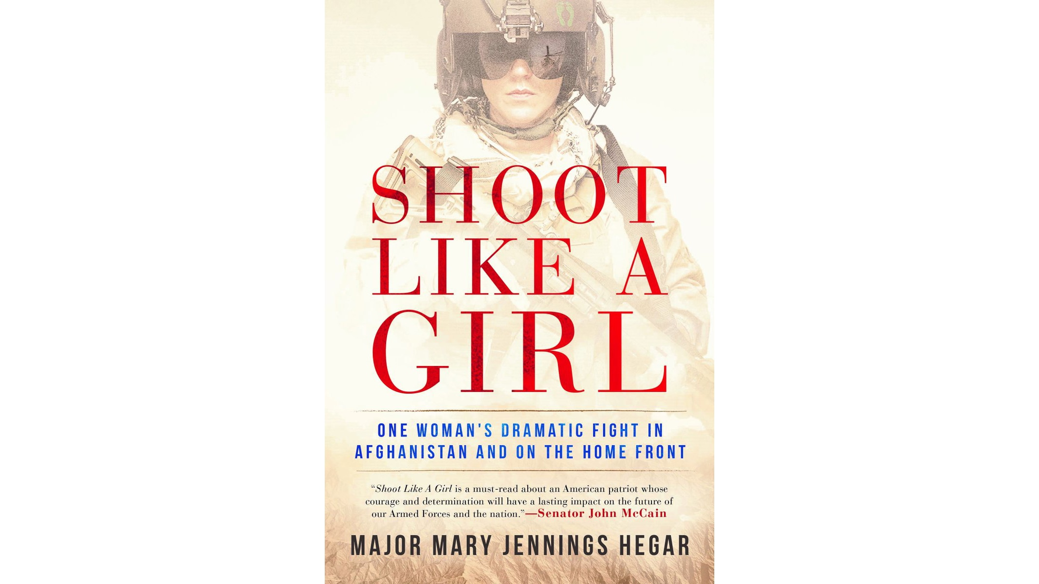 Spring 2017 book review -- Shoot Like a Girl: One Woman's Dramatic Fight in Afghanistan and on the Home Front