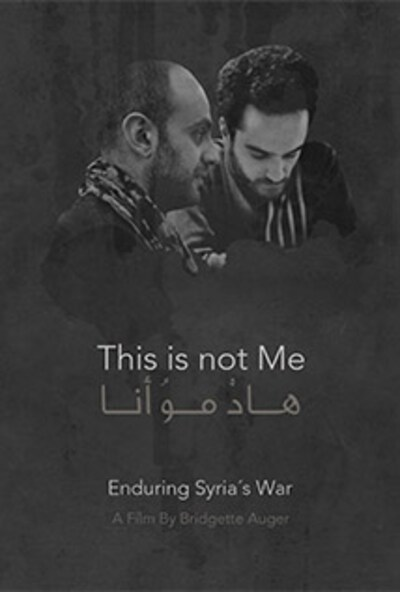 This Is Not Me: Enduring Syria's War - Narrated