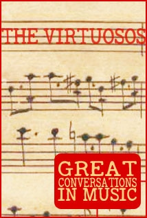 Image of Great Conversations in Music: The Virtuosos