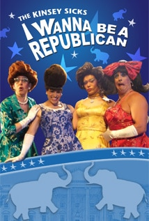 Image of The Kinsey Sicks: I Wanna Be a Republican