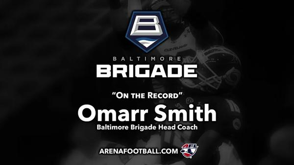 """On the Record"" with Baltimore Brigade Head Coach Omarr Smith"