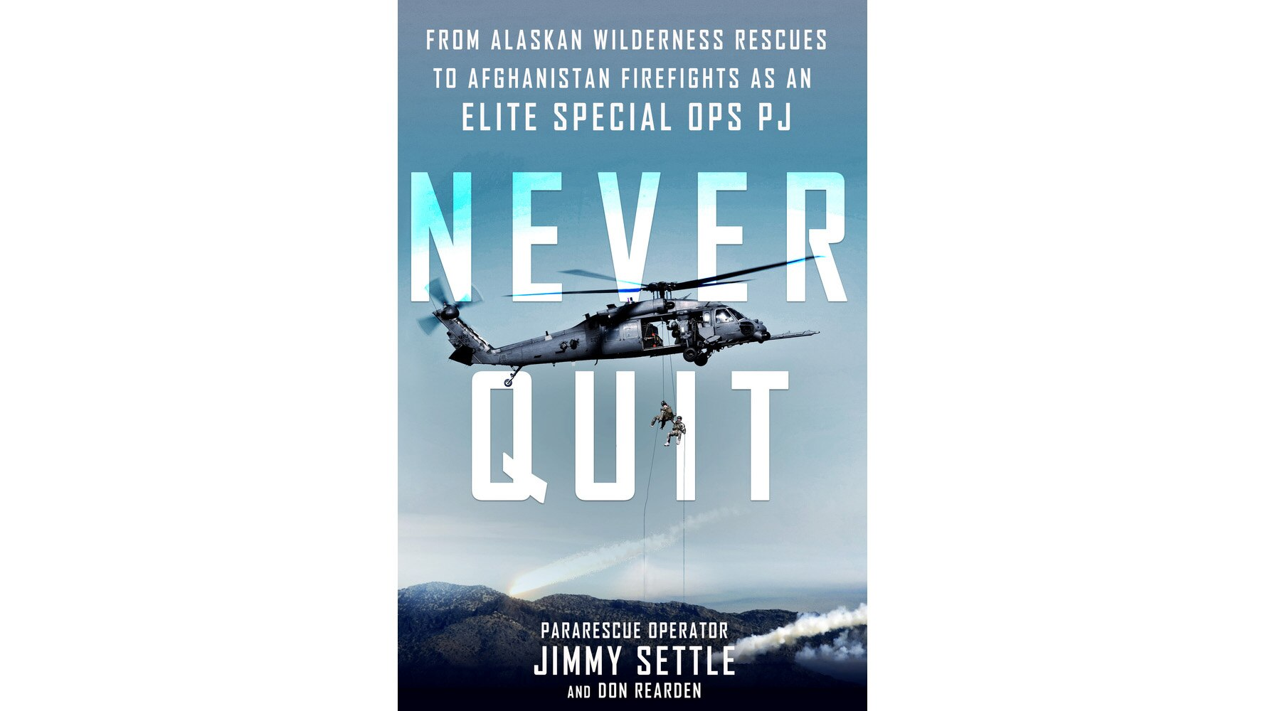 Spring 2017 book review -- Never Quit: From Alaskan Wilderness Rescues to Afghanistan Firefights as an Elite Special Ops PJ
