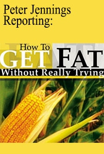 Image of Peter Jennings Reporting: How to Get Fat Without Really Trying