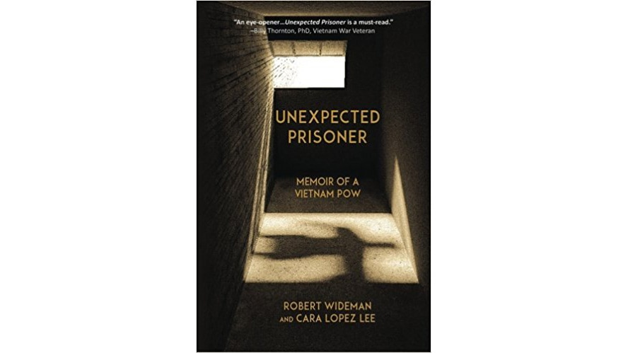 Spring 2017 book review -- Unexpected Prisoner: Memoir of a Vietnam POW