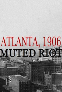 Image of Muted Riot: Atlanta, 1906