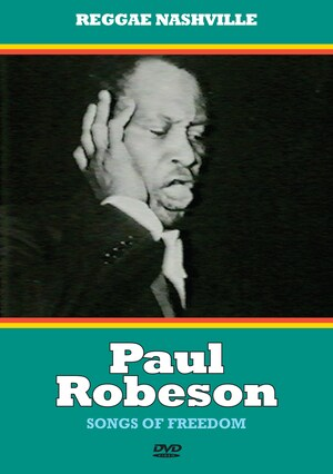 Paul Robeson: Songs Of Freedom, A Documentary