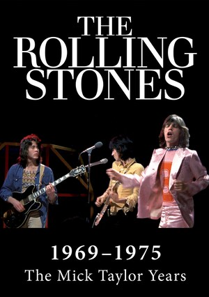 The Rolling Stones 1969-1974: The Mick Taylor Years