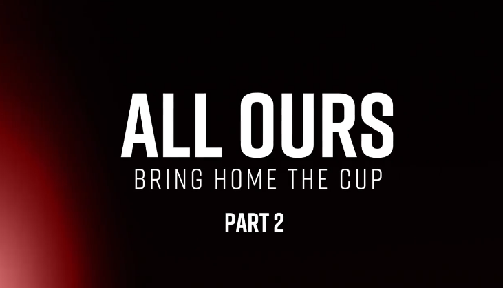 All Ours: Bring Home The Cup, Part 2