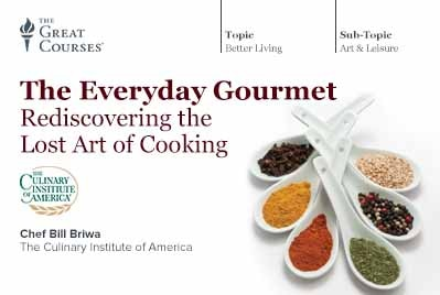 Everyday Gourmet: Rediscovering the Lost Art of Cooking