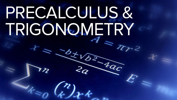 Precalculus and Trigonometry Principles & Practice Probl | The Great