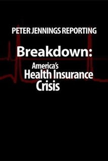 Image of Peter Jennings Reporting - Breakdown: America's Health Insurance Crisis