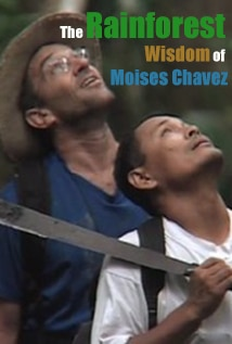 Image of The Rainforest Wisdom of Moises Chavez