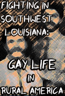 Image of Fighting in Southwest Louisiana: Gay Life in Rural America