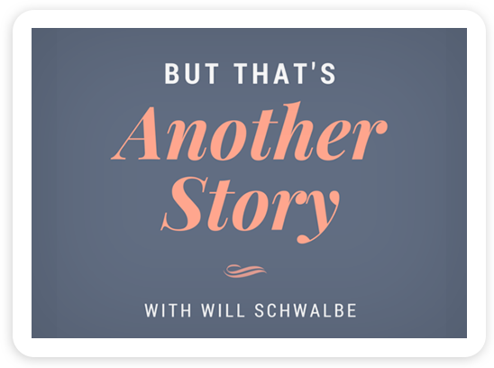 But That's Another Story, with Will Schwalbe
