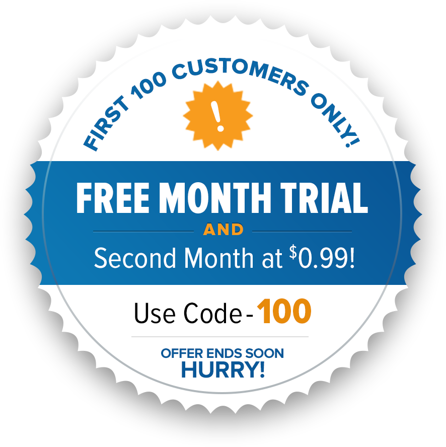 First 100 Customers Only | Free Month Trial AND Second Month at $0.99!| USE CODE: 100 | OFFER ENDS SOON HURRY!