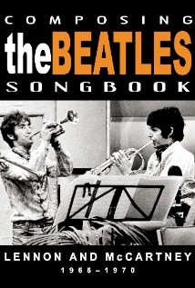 Image of Composing the Beatles Songbook: Lennon and McCartney 1966–1970
