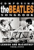 Composing the Beatles Songbook: Lennon and McCartney 1966?1970