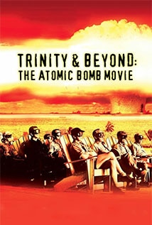 Image of Trinity and Beyond: The Atomic Bomb Movie