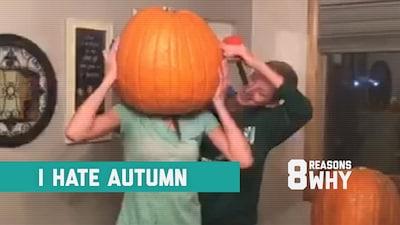 8 Reasons Why I Hate Autumn