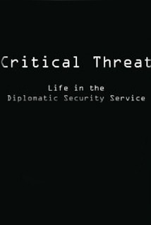Image of Critical Threat: Life in the Bureau of Diplomatic Security