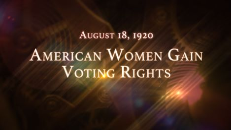 August 18, 1920: American Women Gain Voting Rights