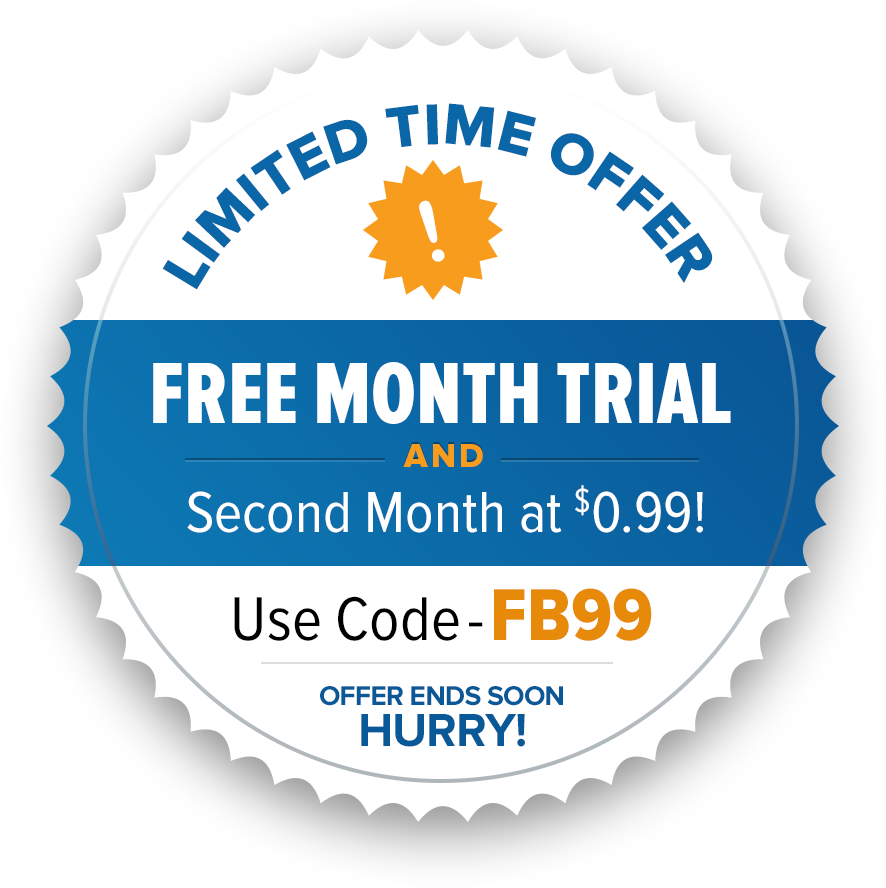 Limited Time Offer | Free Month Trial AND Second Month at $0.99!| USE CODE: FB99 | AT CHECKOUT | OFFER ENDS SOON HURRY!
