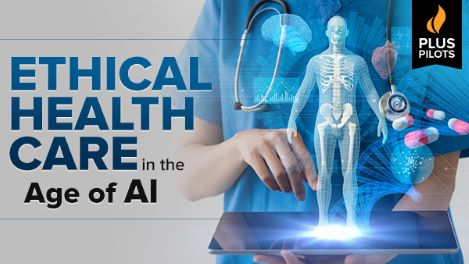 Ethical Health Care in the Age of AI