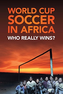 Image of World Cup Soccer in Africa: Who Really Wins