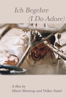 Image of I Do Adore (Ich Begehre)