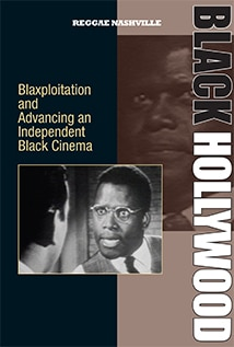 Image of Black Hollywood: Blaxploitation and Advancing an Independent Black Cinema
