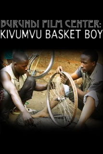 Image of Burundi Film Center: Kivumvu Basket Boy