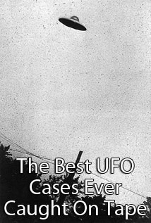 Image of The Best UFO Cases Ever Caught On Tape