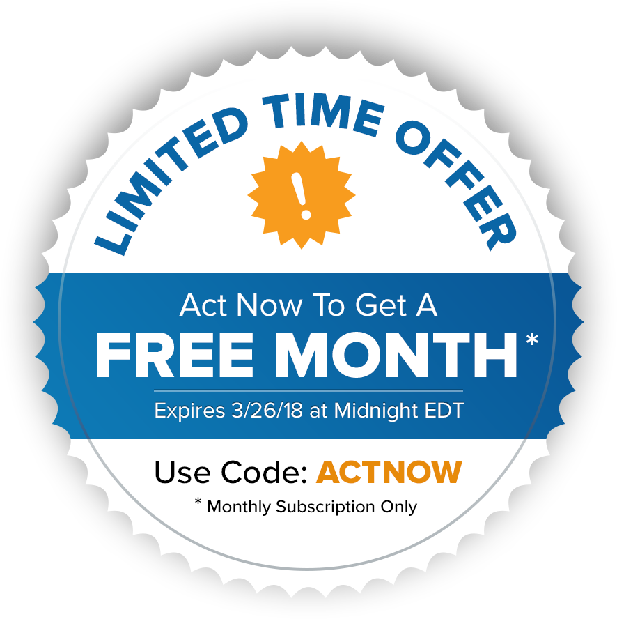 Limited Time Offer | Act Now to Get a Free Month | Expires 3/26/18 at Midnight EDT | Use Code: ACTNOW | Monthly Subscription Only