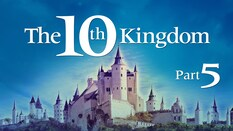 The 10th Kingdom Part 5