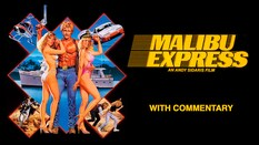Malibu Express with Commentary