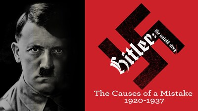 Hitler - The Untold Story - E01 - The Causes of a Mistake - 1920-1937