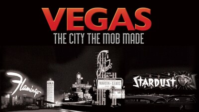 Vegas - The City The Mob Made