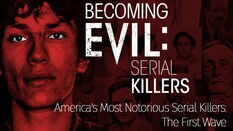 America's Most Notorious Serial Killers: The First Wave