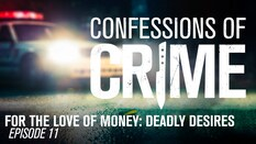 For the Love of Money: Deadly Desires