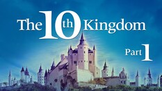 The 10th Kingdom Part 1