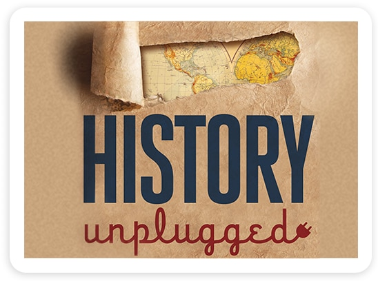 History Unplugged