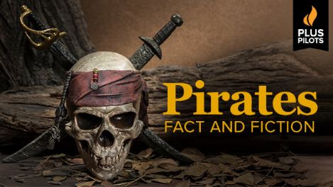 Pirates: Fact and Fiction