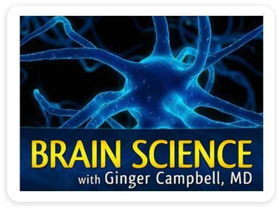 Brain Science with Ginger Campbell, MD