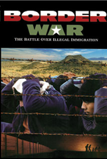 Image of Border War: The Battle Over Illegal Immigration