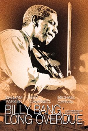 Billy Bang: Long Overdue
