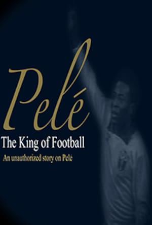 Pele: The King of Football