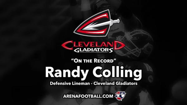 """On the Record"" with Cleveland Gladiators Defensive Lineman Randy Colling"