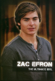 Image of Zac Efron - The Ultimate Idol