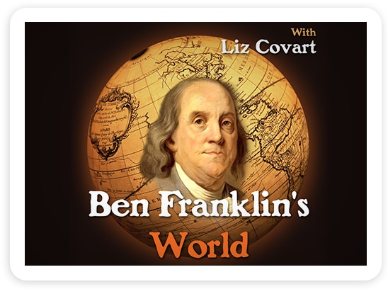 With Liz Covart Ben Franklin's World